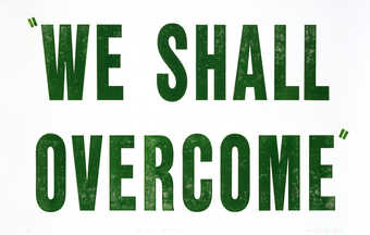 "The words ""WE SHALL OVERCOME"" printed in green ink from a rubber stamp.  From a suite..."
